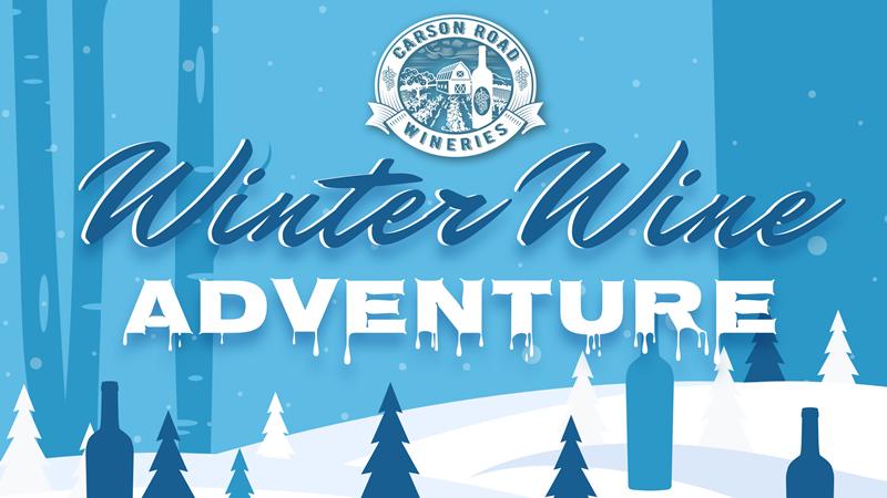 Nello Olivo and Carson Road Wineries present Winter Wine Adventure